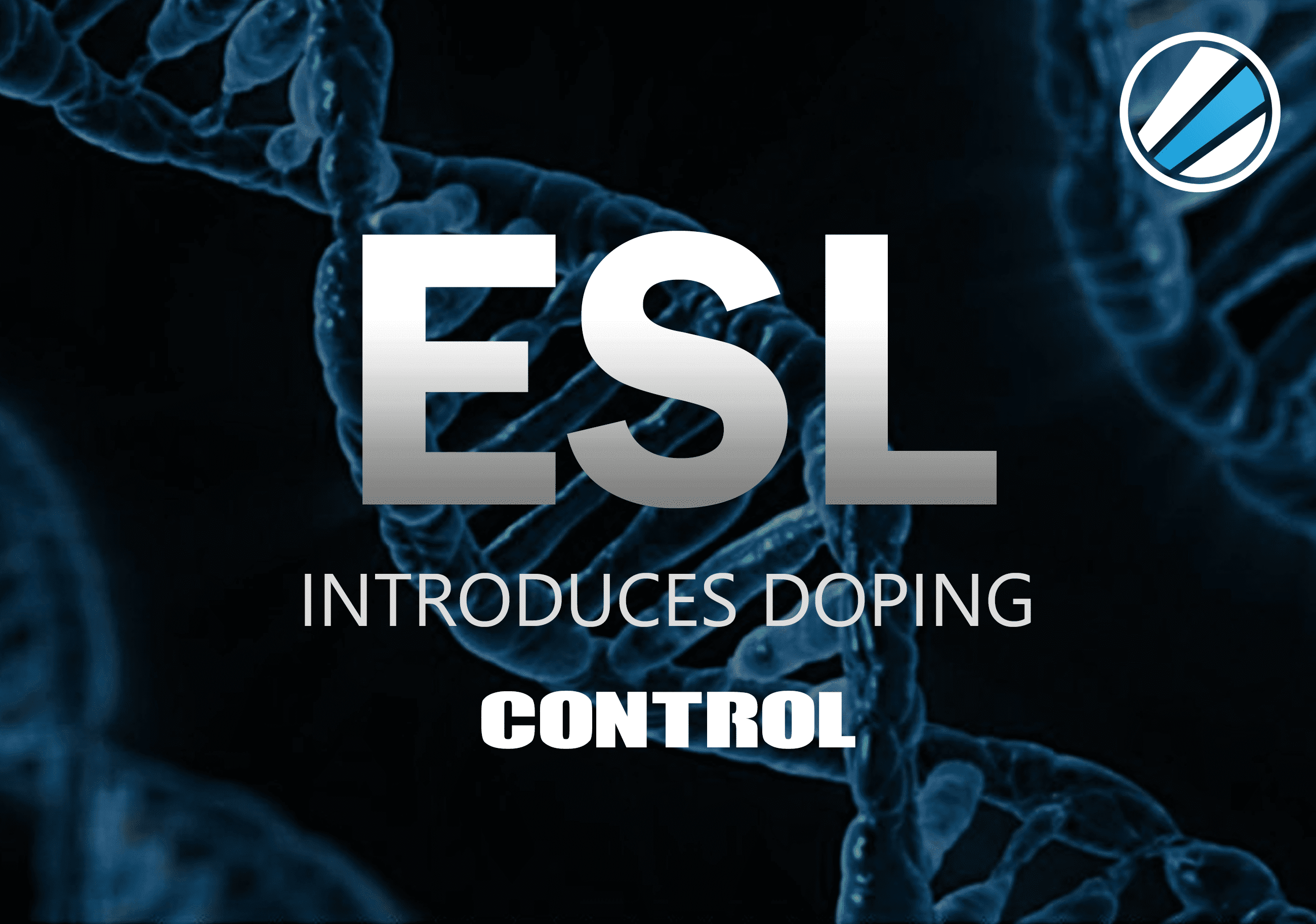 Background with DNA symbol with a blue tint. Foreground has the words 'ESL Introduces Doping Control' and an ESL logo in the top right corner
